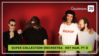 Super Collection Orchestra   Hey Man, Pt. II (Masterskaya Lab)