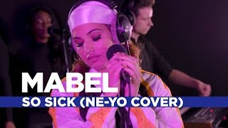 Mabel   'So Sick' (Ne Yo Cover) (Capital Live Session)