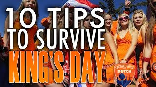 Top 10 tips to survive Kingsday Friday the 28th join us at