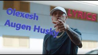 """(Zusammgeschnitten) Lyrics Zu """"Augen Husky   Olexesh"""""""