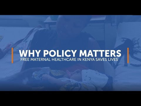 Why Policy Matters: Free Maternal Health Care in Kenya Saves Lives Video thumbnail