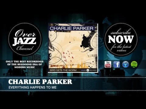 Charlie Parker - Everything Happens to Me (1949)