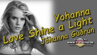"Yohanna - ""LOVE SHINE A LIGHT"" with lyrics - Jóhanna Guðrún"