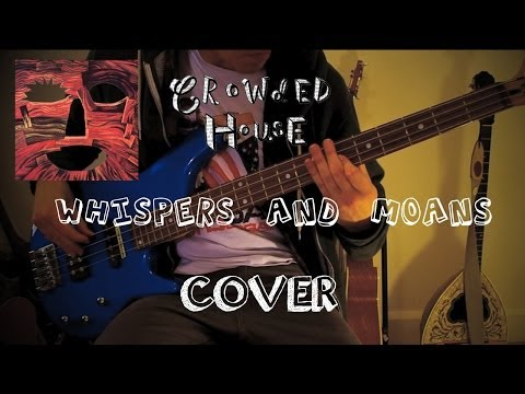 Whispers and Moans chords & lyrics - Crowded House