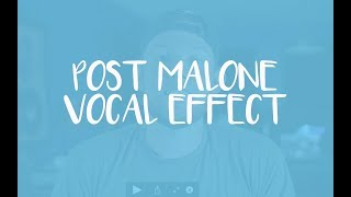 Post Malone Vocal Effect