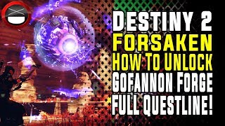 Destiny 2 Forsaken - How To Unlock The Gofannon Forge! (FULL Questline)