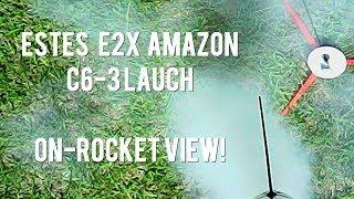 ON BOARD CAMERA - ESTES E2X AMAZON Rocket Launch