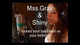 Miss Gray & Shiny - I fucked your bf on your bday ft Mastaveli