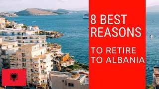 8 Best Reasons To Retire To Albania!  Living In Albania!