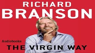 Richard Branson - THE VIRGRIN WAY Audio book - Motivation For Success