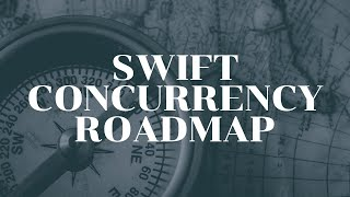 Swift Concurrency Roadmap is finally here!