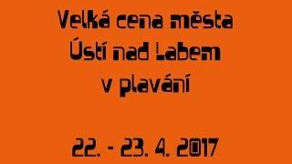 🏊 Velká cena města Ústí nad Labem 2017 (1. část)