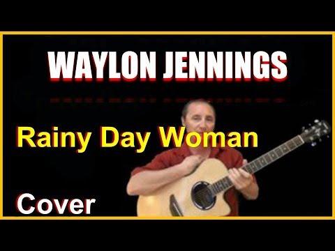 Rainy Day Woman Acoustic Guitar Cover - Waylon Jennings Chords & Lyrics Sheet