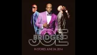 "Joe - Dilemma [New R&B 2014] (Song From New Album ""BRIDGES"")"