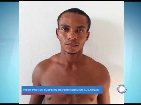 POLÍCIA PRENDE SUSPEITO DE FEMINICÍDIO - ALTO GARÇAS