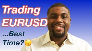 When to trade eurusd