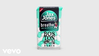 Jax Jones, Boston Bun - Breathe Boston Bun  Ft. Ina Wroldsen