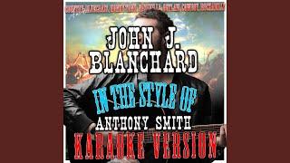 John J. Blanchard (In the Style of Anthony Smith) (Karaoke Version)