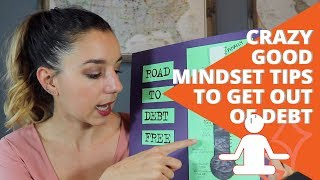 Crazy Good Money Mindset Tips To Get Out Of Debt