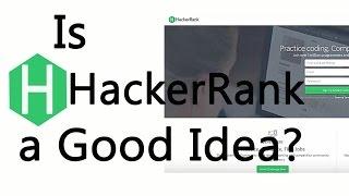 Is HackerRank A Good Idea?