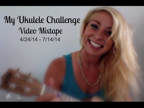 My Ukulele Challenge Video Mixtape!