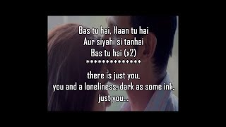 BUS TU HAI LYRICS WITH TRANSLATION | 3 Storeys (2018) | Arijit Singh | Jonita Gandhi |