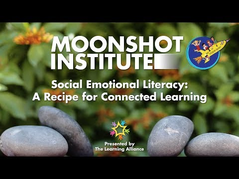 A Recipe for Connected Learning - A Moonshot Institute Workshop - September, 2018