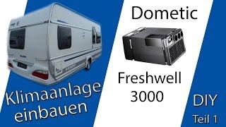 Klimaanlage Dometic Freshwell 3000 in einen Wohnwagen einbauen | DIY Teil 1