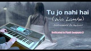 Tu Jo Nahi Hai W0h Lamhe Instrumental On Keyboard