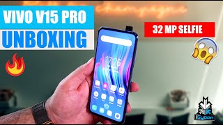 Vivo V15 Pro Unboxing and Impressions
