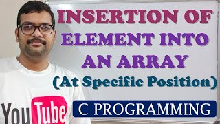 Download Youtube: C PROGRAMMING - INSERTION OF AN ELEMENT INTO AN ARRAY AT SPECIFIC POSITION