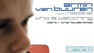 Armin van Buuren feat. Nadia Ali - Who Is Watching (Mischa Daniels Mix)