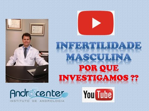 Infertilidade - Qual o papel do urologista na investigação?
