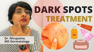 Dark Spots Treatment| How to get rid of Dark Spots| Pigmentation treatment | Dr Nirupama