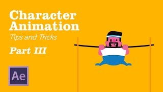 Character Animation in AfterEffects - Tips&Tricks Chapter 3