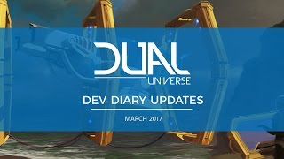 Dual Universe DevDiary Updates - March 2017 | Pre-Alpha Video