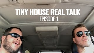 TINY HOUSE REAL TALK: Episode #1 With Andrew Odom