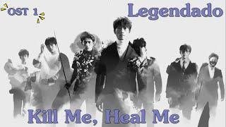 Kill Me, Heal Me (OST 1) / Jang Jae In (feat. NaShow) - Auditory Hallucination [LEGENDADO PT-BR]