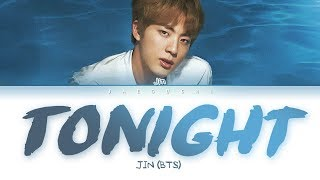 BTS Jin   Tonight (이 밤) (Color Coded Lyrics EngRomHan가사)