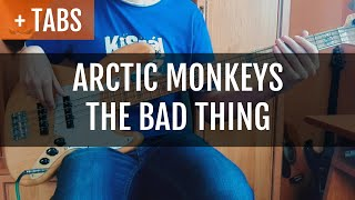 Arctic Monkeys - The Bad Thing (Bass Cover with TABS!)