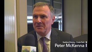 THE BIG INTERVIEW: Peter McKenna, Stadium Director, Croke Park Stadium