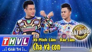 THVL l Cặp đôi hài hước - Tập 3 [5]: Cha và con - Võ Minh Lâm, Bảo Lâm