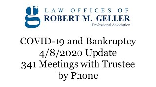 COVID-19 and Bankruptcy - Important Procedure Change for 341 Bankruptcy Trustee Meeting by Phone