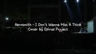 I Don't Wanna Miss A Think - Aerosmith Cover By Epirus Project