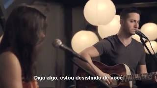 Boyce Avenue - Say Something - A Great Big World ft. Christina Aguilera (Legendado Pt)
