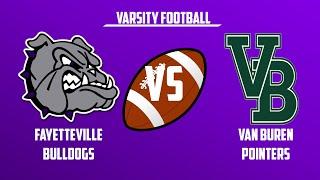 Varsity Football | Van Buren vs Fayetteville