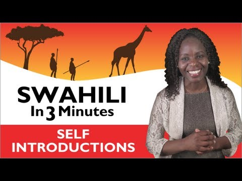 Learn Swahili - Swahili in Three Minutes - How to Introduce Yourself in Swahili