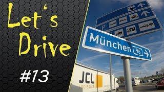 Let's Drive #13 - Přes Mnichov