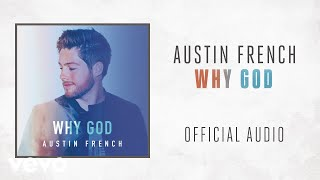 Austin French - Why God (Official Audio) | Kholo.pk