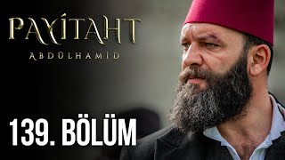 Payitaht Abdulhamid episode 139 with English subtitles Full HD